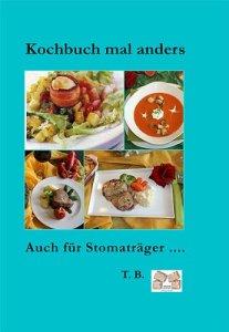 Kochbuch mal anders : Auch für Stomaträger